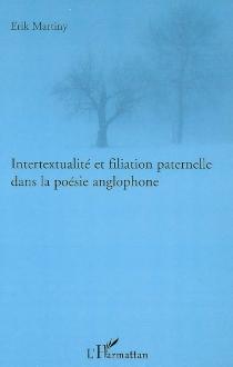 Intertextualité et filiation paternelle dans la poésie anglophone - ErikMartiny