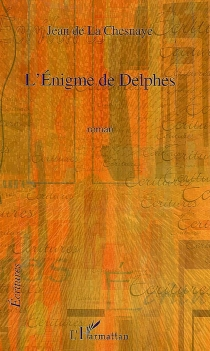 L'énigme de Delphes - Jean deLa Chesnaye