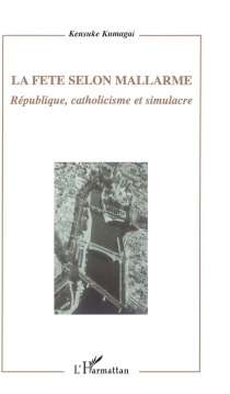 La fête selon Mallarmé : république, catholicisme et simulacre - KensukeKumagai