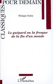 Le guépard ou La fresque de la fin d'un monde - PhilippeGodoy