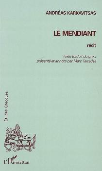 Le mendiant : récit - AndréasKarkavítsas