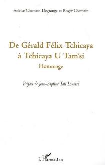 De Gérald-Félix Tchicaya à Tchicaya U Tam'si : hommage - RogerChemain