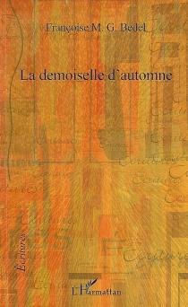 La demoiselle d'automne - Françoise M. G.Bedel