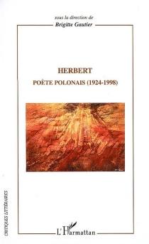 Herbert : poète polonais 1924-1998 -