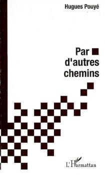 Par d'autres chemins - HuguesPouyé