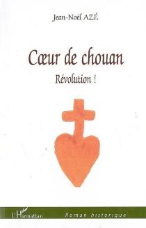 Coeur de chouan - Jean-NoëlAzé