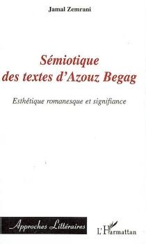 Sémiotique des textes d'Azouz Begag : esthétique romanesque et signifiance - JamalZemrani
