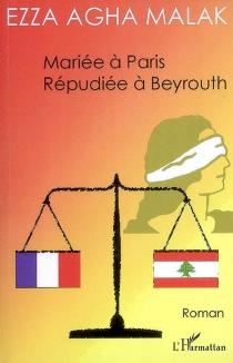 Mariée à Paris, répudiée à Beyrouth - EzzaMalak