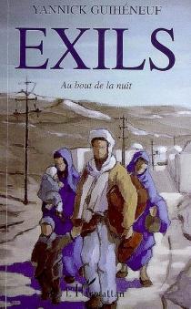 Exils : au bout de la nuit - YannickGuihéneuf