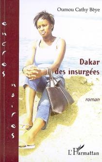 Dakar des insurgés - BèyeOumou Cathy