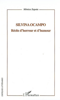 Silvina Ocampo : récits d'horreur et d'humour - MónicaZapata