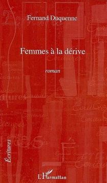 Femmes à la dérive - FernandDuquenne