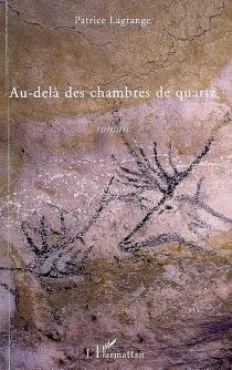 Au-delà des chambres de quartz - PatriceLagrange