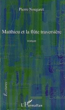 Matthieu et la flûte traversière - PierreNougaret