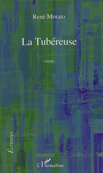 La tubéreuse - RenéMorato