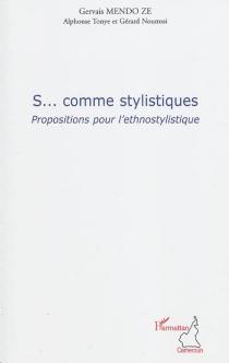 S... comme stylistiques : propositions pour l'ethnostylistique - GervaisMendo Ze