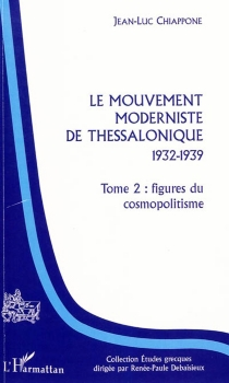 Le mouvement moderniste de Thessalonique (1932-1939) - Jean-Luc Chiappone