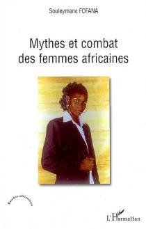 Mythes et combat des femmes africaines - SouleymaneFofana