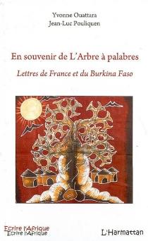 En souvenir de l'Arbre à palabres : lettres de France et du Burkina Faso - YvonneOuattara