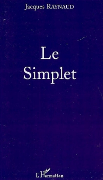 Le simplet - Jacques Raynaud