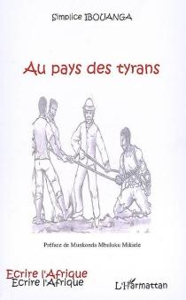 Au pays des tyrans - SimpliceIbouanga