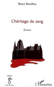 L'héritage de sang - HenriBouillon