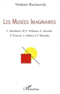Les musées imaginaires : C. Baudelaire, W.C. Williams, S. Janevski, V. Urosevic, J. Ashbery et Y. Bonnefoy - VladimirMartinovski