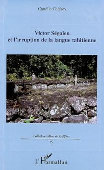 Victor Segalen et l'irruption de la langue tahitienne - CamilleColdrey