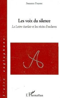 Les voix du silence : La lettre écarlate et les récits d'esclaves - SuzanneFraysse
