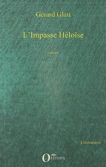 L'impasse Héloïse - GérardGlatt