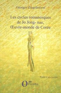 Les cycles romanesques de Jo Jong-nae, oeuvre-monde de Corée - GeorgesZiegelmeyer