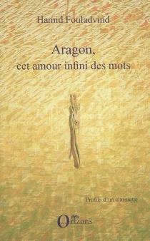Aragon, cet amour infini des mots - HamidFouladvind