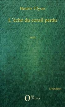 L'écho du corail perdu - BéatrixUlysse