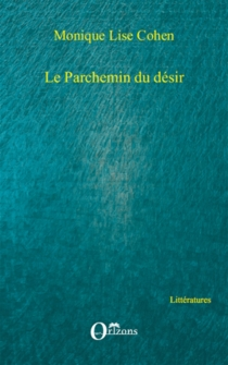 Le parchemin du désir - Monique LiseCohen
