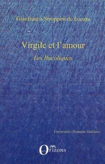 Virgile et l'amour : Les bucoliques - GianfrancoStroppini de Focara