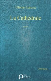 La cathédrale - OlivierLarizza
