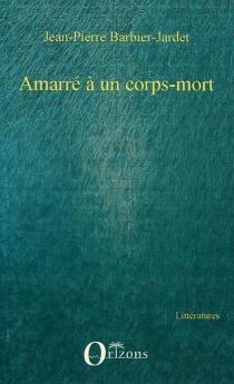Amarré à un corps mort - Jean-PierreBarbier