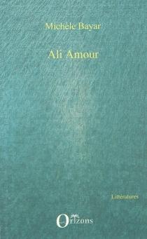 Ali Amour - MichèleBayar