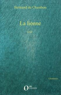 La lionne - BertrandDu Chambon