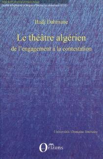 Le théâtre algérien : de l'engagement à la contestation - HadjDahmane