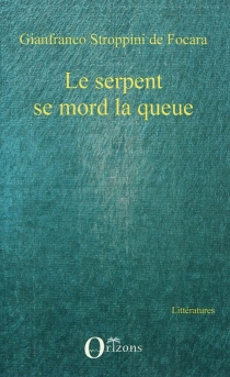 Le serpent se mord la queue - Gianfranco Stroppini de Focara
