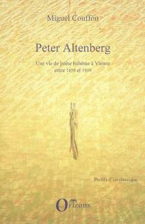 Peter Altenberg : une vie de poète bohème à Vienne entre 1859 et 1919 - MiguelCouffon