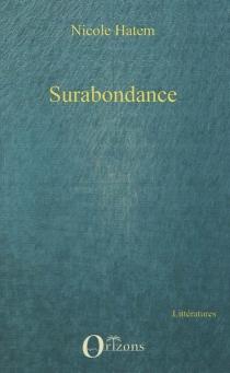 Surabondance : récit - NicoleHatem