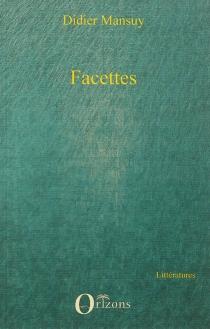 Facettes - DidierMansuy