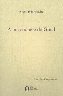 A la conquête du Graal - AliciaBekhouche
