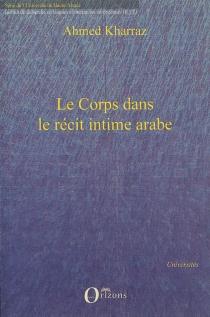 Le corps dans le récit intime arabe - AhmedKharraz