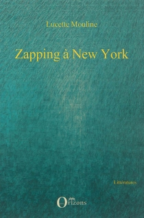 Zapping à New York - Lucette Mouline