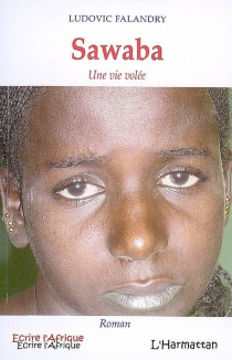 Sawaba : une vie volée - LudovicFalandry