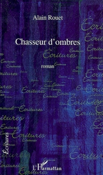Chasseur d'ombres - AlainRouet