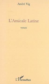 L'amicale latine - AndréVig